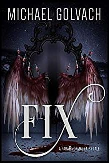 Book Review: FiX by Michael Golvach